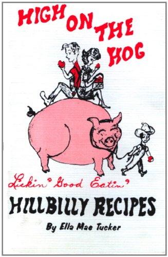 9781932427028: High On The Hog -- Hillbilly Recipes --- Lickin' Good Eatin'