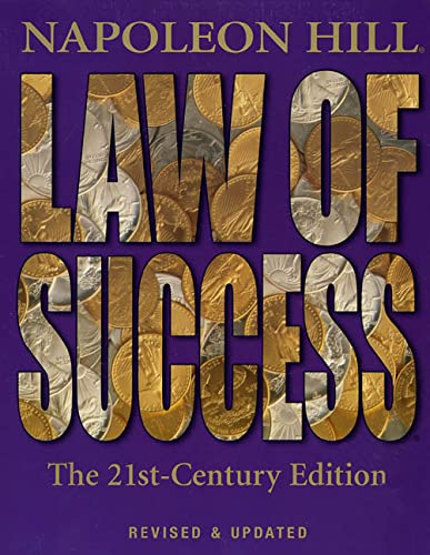 Law of Success: The 21st-Century Edition: Revised and Updated: Napoleon Hill