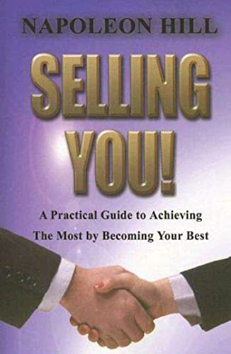 9781932429268: Selling You!: A Practical Guide to Achieving the Most by Becoming Your Best