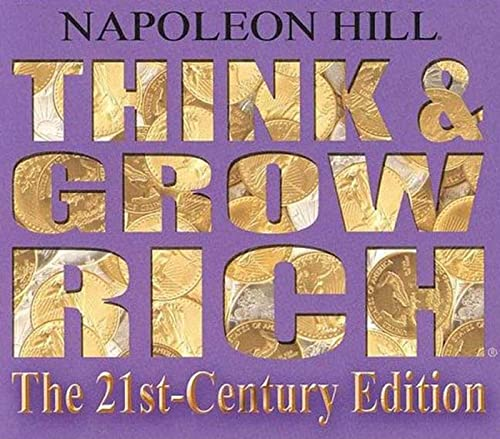Think and Grow Rich: The 21st-Century Edition: Revised and Updated: Napoleon Hill; Bill Hartley