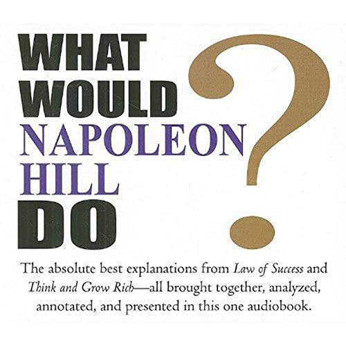 9781932429602: What Would Napoleon Hill Do?