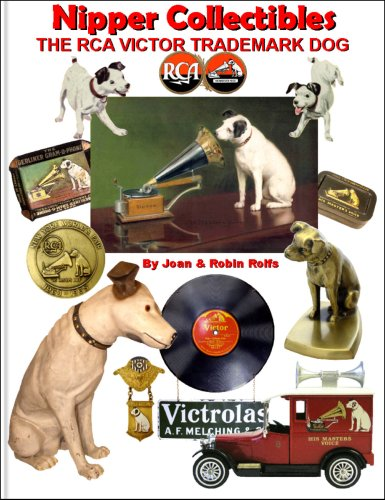 Nipper Collectibles: The RCA Victor Trademark Dog 9781932433821 NIPPER COLLECTIBLES, The RCA Victor Trademark Dog, features over 350 pages devoted to Nipper collectibles and includes a useful value gu