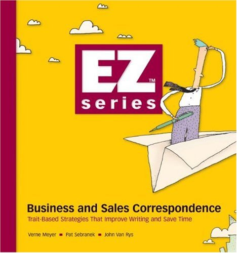 9781932436242: Business and Sales Correspondence: Trait-Based Strategies that Improve Writing and Save Time (Ez Series)