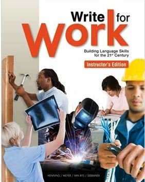 9781932436310: Write for Work Building Language Skills for the 21st Century, Instructor's Edition
