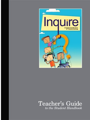 Teacher's Guide to Inquire, A Guide to 21st Century Learning.: King, Robert; Erickson, ...