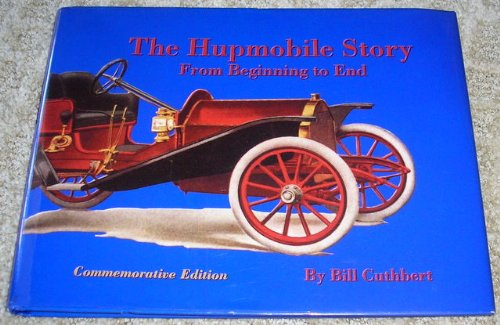 The Hupmobile Story: From Beginning to End: Cuthbert, Bill