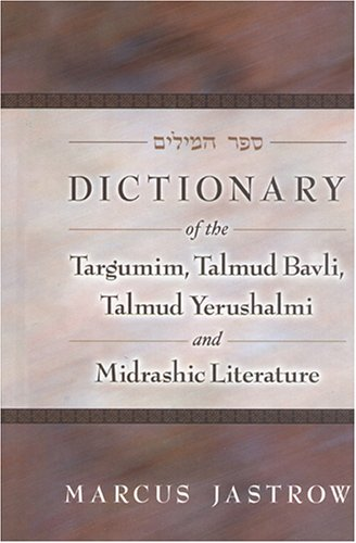 Dictionary of the Targumim, Talmud Bavli, Talmud: Marcus Jastrow
