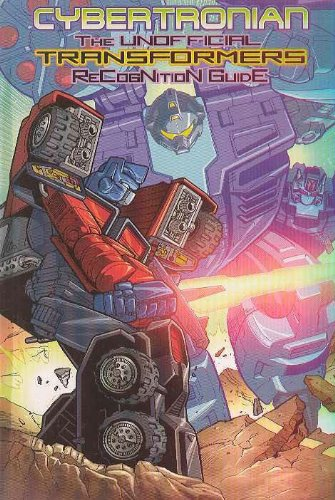 Cybertronian The Unofficial Transformers Recognition Guide, Volume 6: Generation 2 Series 1-3,: ...