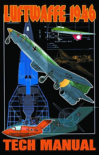 Luftwaffe: 1946 Technical Manual (Luftwaffe 1946 Tech: Ted Nomura; Justo