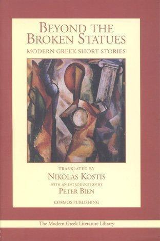9781932455120: Beyond the Broken Statues : Modern Greek Short Stories