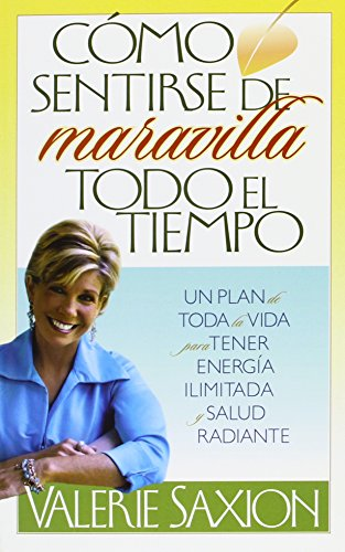 Spanish How To Feel Great All The: Valerie Saxion