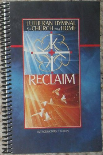 9781932458480: Reclaim, Lutheran Hymnal for Church and Home