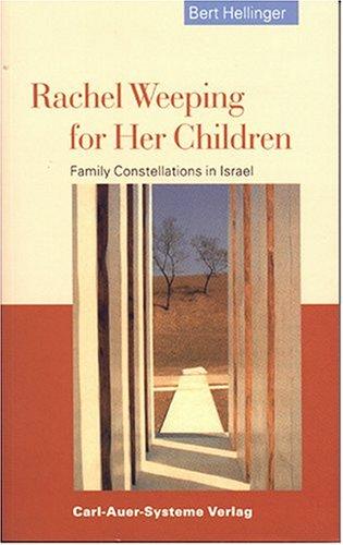 9781932462005: Rachel Weeping for Her Children: Family Constellations in Israel
