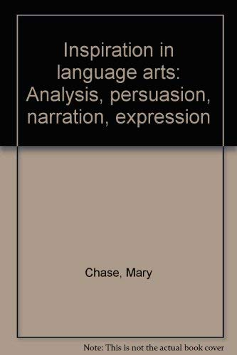 9781932463163: Inspiration in language arts: Analysis, persuasion, narration, expression