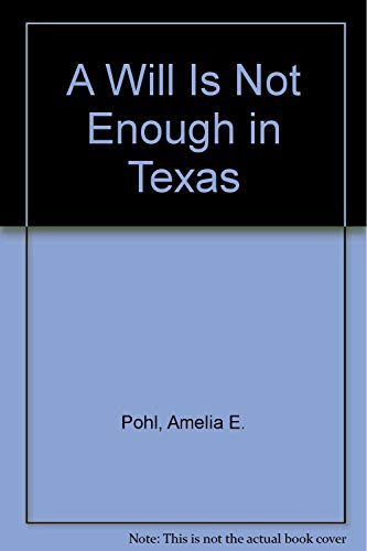 9781932464009: A Will Is Not Enough in Texas