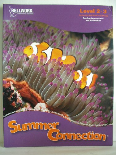 9781932469653: Summer Connection Level 2-3 Connecting 2nd Grade to 3rd Grade by Bellwork Educational Materials (2006-05-04)
