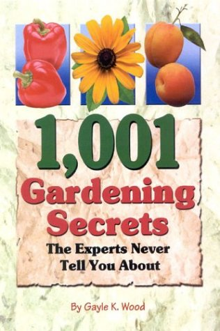 9781932470048: 1,001 Gardening Secrets the Experts Never Tell You About