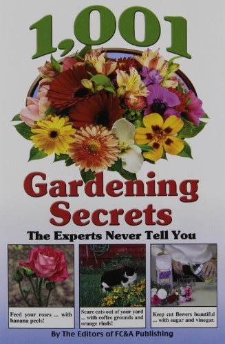 9781932470185: 1001 Gardening Secrets the Experts Never Tell You