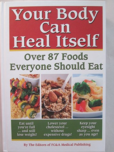 9781932470772: Your Body can Heal Itself, over 87 Foods Everyone Should Eat