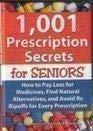1,001 Prescription Secrets for Seniors: How to: Fc & a
