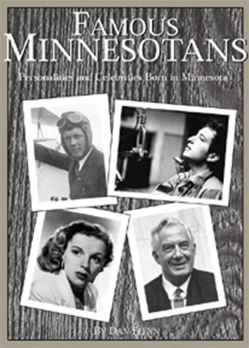 Famous Minnesotans : Past & Present: Flynn, Dan {Author} with John Toren {Editor}