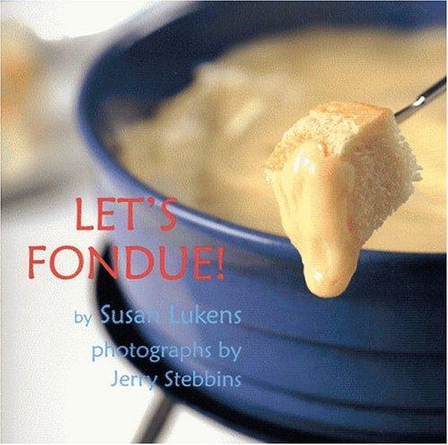 9781932472301: Let's Fondue
