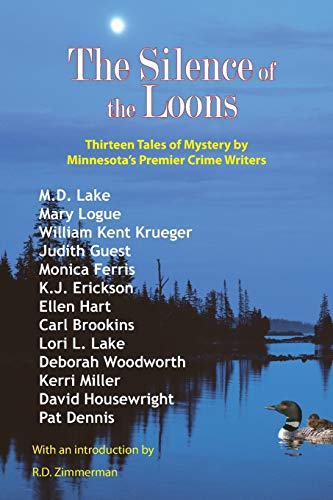 The Silence of the Loons: Thirteen Tales of Mystery By Minnesota's Premier Crime Writers ***...