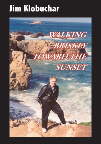 Walking Briskly Toward the Sunset: Klobucher, Jim