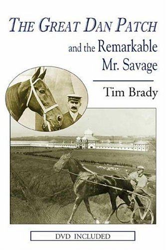 9781932472400: The Great Dan Patch And the Remarkable Mr. Savage
