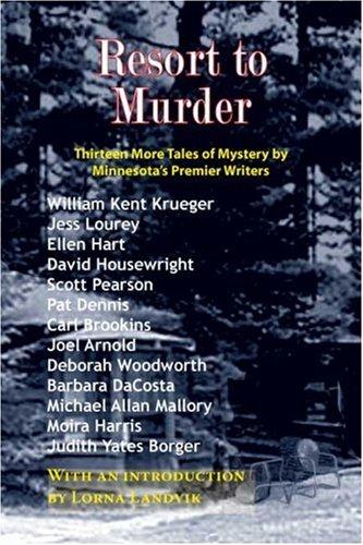 Resort to Murder: Thirteen More Tales of: Krueger, William Kent;
