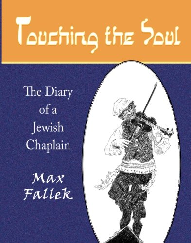 9781932472776: Touching the Soul: The Diary of a Jewish Chaplain