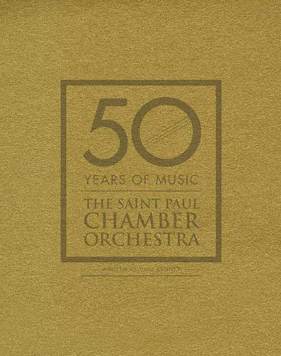 50 Years of Music : The Saint Paul Chamber Orchestra: Kenney, Dave