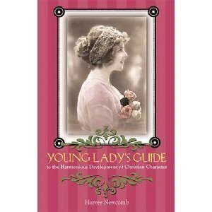 Young Lady's Guide : To the Harmonious Development of Christian Character: Newcomb, Harvey