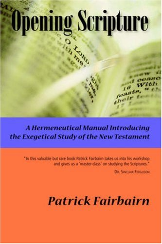 9781932474510: OPENING SCRIPTURE: A Hermeneutical Manual