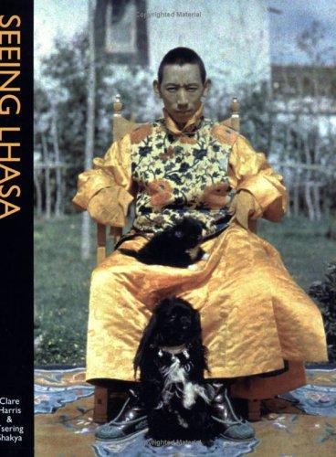 9781932476040: Seeing Lhasa: British Depictions of the Tibetan Capital, 1936-1947