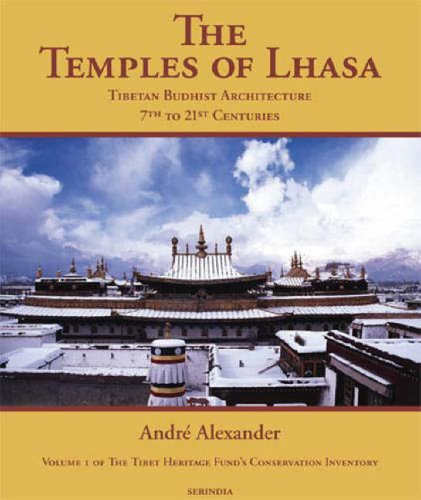 9781932476200: Temples Of Lhasa: Tibetan Buddhist Architecture from the 7th to the 21st Centuries (Tibet Heritage Fund Conservation Inventory)