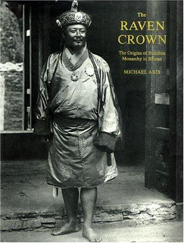 The Raven Crown: The Origins of Buddhist: Michael Aris
