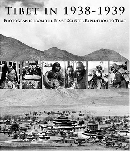 Tibet in 1938-39: Photographs from the Ernst Schafer Expedition to Tibet