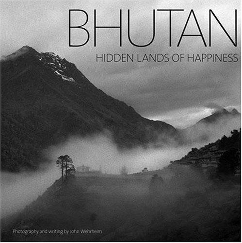 9781932476323: Bhutan: Hidden Lands of Happiness