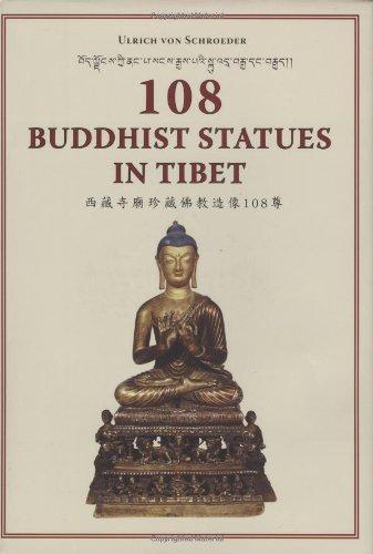 108 Buddhist Statues in Tibet: Evolution of Tibetan Sculptures: Ulrich Von Schroeder