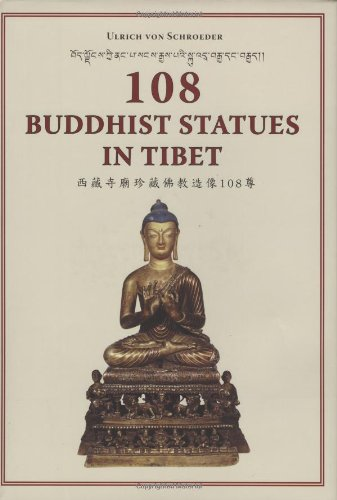 108 Buddhist Statues in Tibet: Evolution of Tibetan Sculptures: Ulrich Von Schroeder