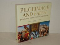 Pilgrimage and Faith: Buddhism, Christianity, and Islam: Raguin, Virginia C. And Dina Bangdel, with...