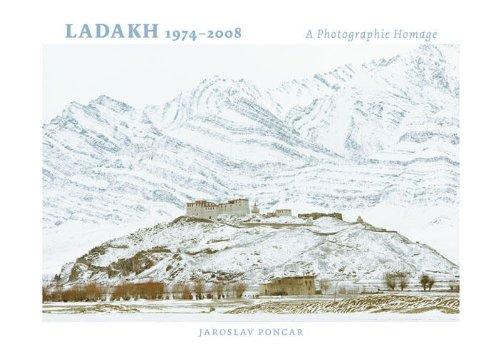 Ladakh 1974 to 2008: A Photographic Homage (Hardback): Jaroslav Poncar