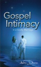 Gospel Intimacy in a Godly Marriage (9781932481198) by Alan Dunn