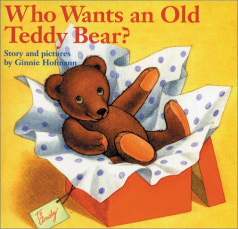9781932485004: Who Wants an Old Teddy Bear?