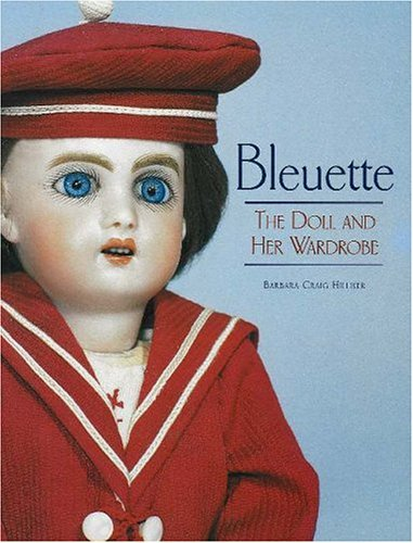 9781932485219: Bleuette: The Doll and Her Wardrobe