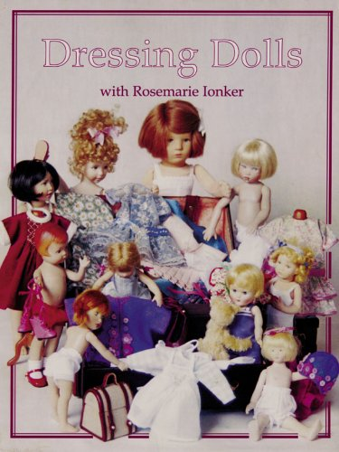 9781932485288: Dressing Dolls with Rosemarie Ionker