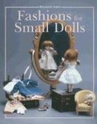 9781932485332: Fashions For Small Dolls