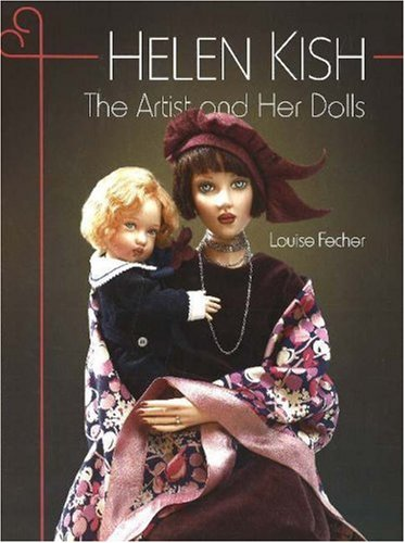 Helen Kish: The Artist and Her Dolls.: Louise Fecher.