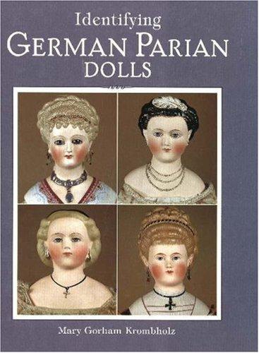 Identifying German Parian Dolls: Mary Gorham Krombholz